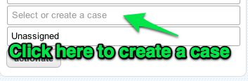 Click here to select or create a case